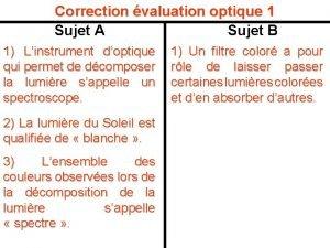 Correction valuation optique 1 Sujet A Sujet B