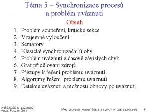 Tma 5 Synchronizace proces a problm uvznut Obsah
