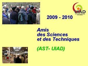 2009 2010 Amis des Sciences et des Techniques