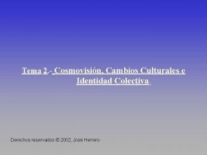Tema 2 Cosmovisin Cambios Culturales e Identidad Colectiva