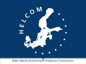 HELCOM WORK Submitted by the Contracting Parties in