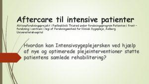 Aftercare til intensive patienter Aktionsforskningsprojekt i Fllesklinik Thisted