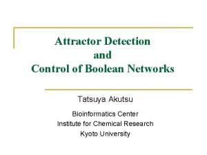 Attractor Detection and Control of Boolean Networks Tatsuya