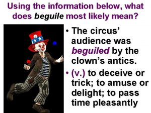 Using the information below what does beguile most