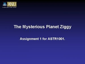 The Mysterious Planet Ziggy Assignment 1 for ASTR