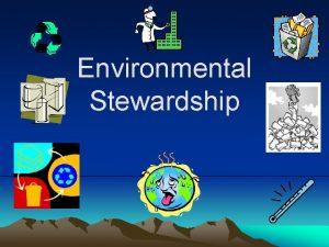 Environmental Stewardship Environmental Stewardship University of California Leadership