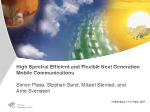 High Spectral Efficient and Flexible Next Generation Mobile