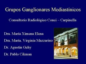 Grupos Ganglionares Mediastnicos Consultorio Radiolgico Conci Carpinella Dra