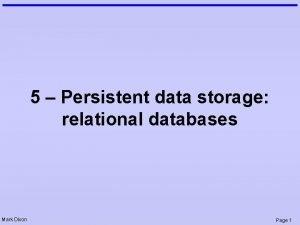 5 Persistent data storage relational databases Mark Dixon