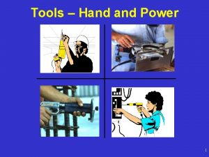 Tools Hand Power 1 Hazards Workers using hand