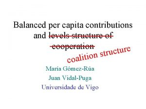 Balanced per capita contributions and levels structure of
