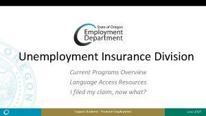 Unemployment Insurance Division Current Programs Overview Language Access