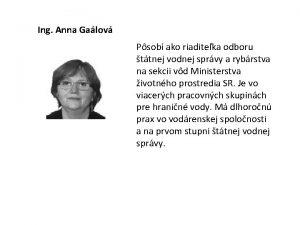 Ing Anna Galov Psob ako riaditeka odboru ttnej