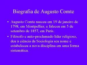 Biografia de Augusto Comte Augusto Comte nasceu em