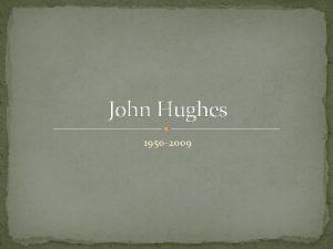 John Hughes 1950 2009 Early Life John Hughes