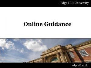 Online Guidance edgehill ac uk Before we begin