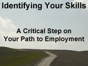 Identifying Your Skills A Critical Step on Your