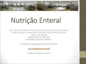 Nutrio Enteral Ana Lcia do Nascimento Moreira Alessandra