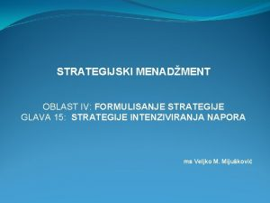 STRATEGIJSKI MENADMENT OBLAST IV FORMULISANJE STRATEGIJE GLAVA 15