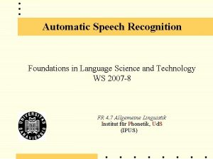 Automatic Speech Recognition Foundations in Language Science and