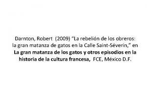 Darnton Robert 2009 La rebelin de los obreros