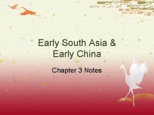 Early South Asia Early China Chapter 3 Notes