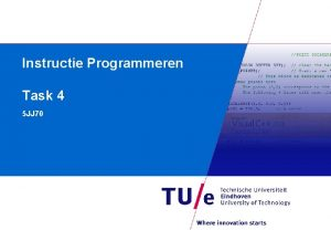 Instructie Programmeren Task 4 5 JJ 70 Task