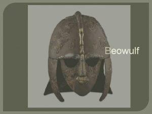Beowulf Beowulf timeline Beowulf was written around 700