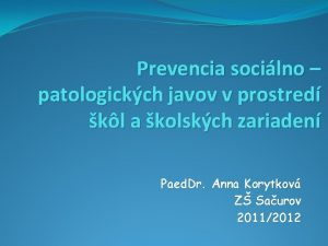 Prevencia socilno patologickch javov v prostred kl a