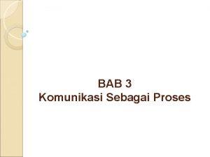 BAB 3 Komunikasi Sebagai Proses Saat ini Indonesia