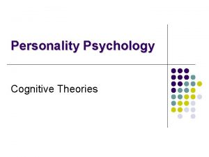 Personality Psychology Cognitive Theories George Kelly Personal Construct