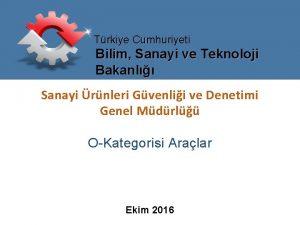 Trkiye Cumhuriyeti Bilim Sanayi ve Teknoloji Bakanl Sanayi