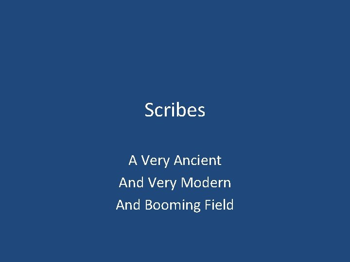Scribes A Very Ancient And Very Modern And