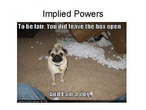 Implied Powers Implied Powers powers that are not