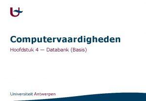 Computervaardigheden Hoofdstuk 4 Databank Basis Inhoud Databank Terminologie