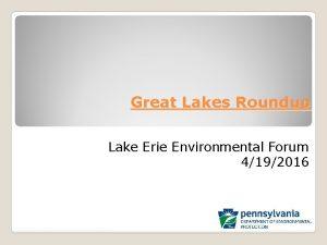 Great Lakes Roundup Lake Erie Environmental Forum 4192016