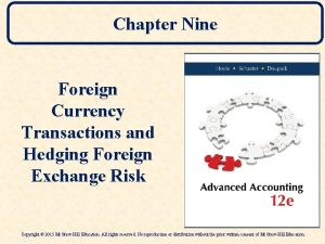 Chapter Nine Foreign Currency Transactions and Hedging Foreign