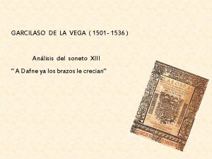 GARCILASO DE LA VEGA 1501 1536 Anlisis del