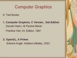 Computer Graphics Text Books 1 Computer Graphics C