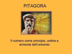 PITAGORA Il numero come principio ordine e armonia