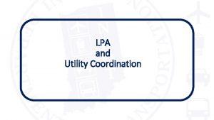 LPA and Utility Coordination LPA Program with Utility