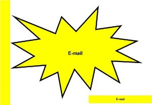 Email Introduction to Email Welcome to Email This
