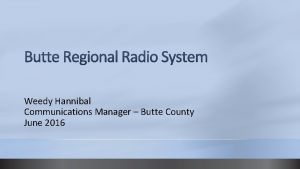 Weedy Hannibal Communications Manager Butte County June 2016