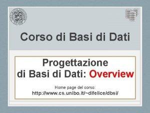 Corso di Basi di Dati Progettazione di Basi