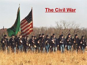 The Civil War Civil War Terminology The United