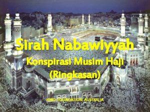 Sirah Nabawiyyah Konspirasi Musim Haji Ringkasan IQRO FOUNDATION