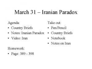 March 31 Iranian Paradox Agenda Country Briefs Notes