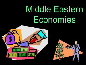 Middle Eastern Economies Economic Systems Pure Command Pure
