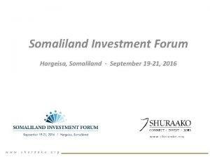 Somaliland Investment Forum Hargeisa Somaliland September 19 21