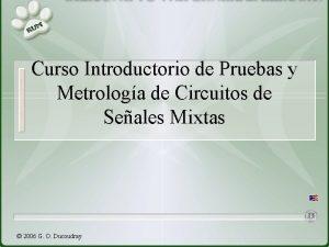 Curso Introductorio de Pruebas y Metrologa de Circuitos